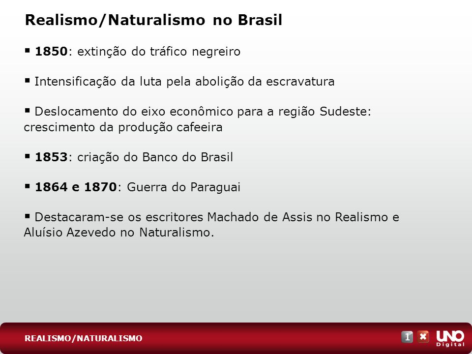 Realismo/Naturalismo no Brasil Marco inicial: Memórias póstumas de Brás Cubas (1881), de Machado de Assis, e O mulato (1881), de Aluísio Azevedo Marco final: Missal e Broquéis (1893), de Cruz e Sousa Machado de Assis (1839-1908) ACADEMIA BRASILEIRA DE LETRAS, RIO DE JANEIRO REALISMO/NATURALISMO