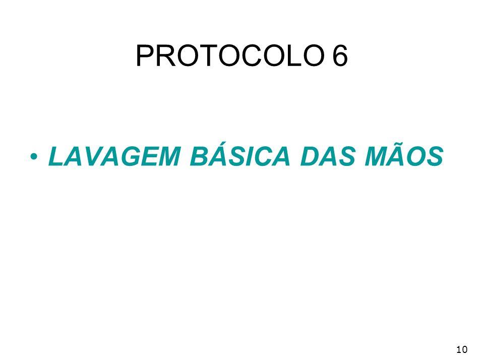 10 PROTOCOLO 6 LAVAGEM BÁSICA DAS MÃOS
