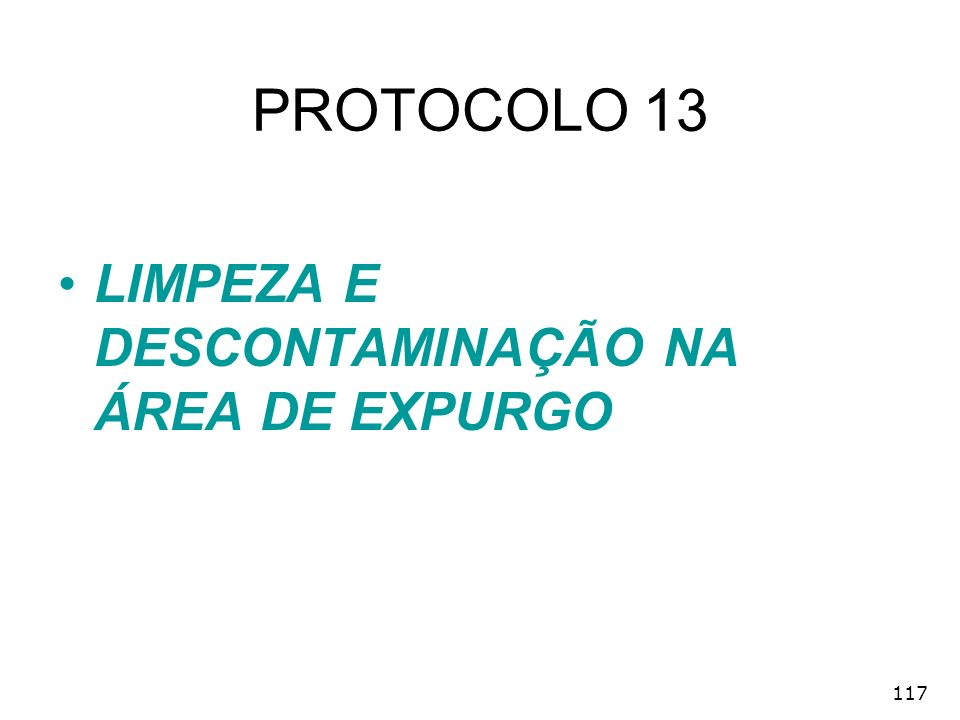 117 PROTOCOLO 13 LIMPEZA E DESCONTAMINAÇÃO NA ÁREA DE EXPURGO