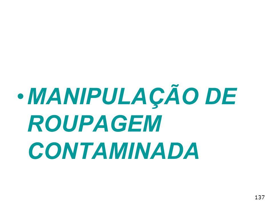 137 MANIPULAÇÃO DE ROUPAGEM CONTAMINADA