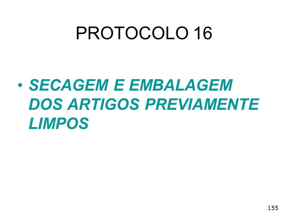 155 PROTOCOLO 16 SECAGEM E EMBALAGEM DOS ARTIGOS PREVIAMENTE LIMPOS
