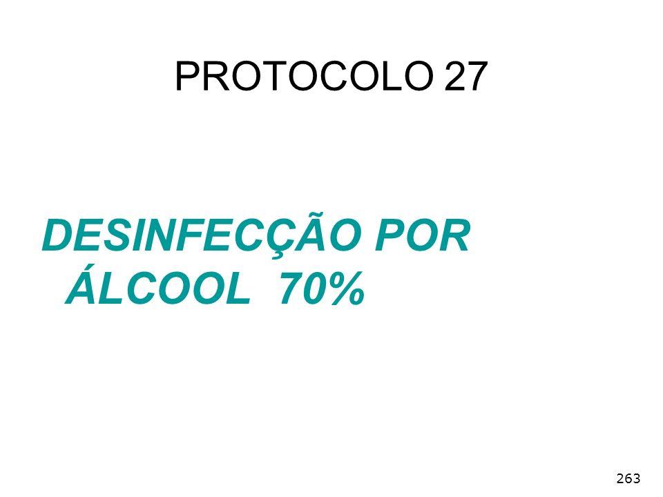 263 DESINFECÇÃO POR ÁLCOOL 70% PROTOCOLO 27