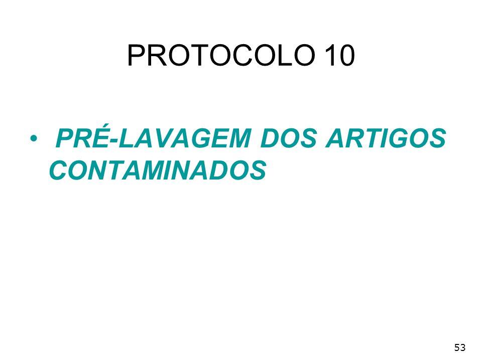 53 PROTOCOLO 10 PRÉ-LAVAGEM DOS ARTIGOS CONTAMINADOS
