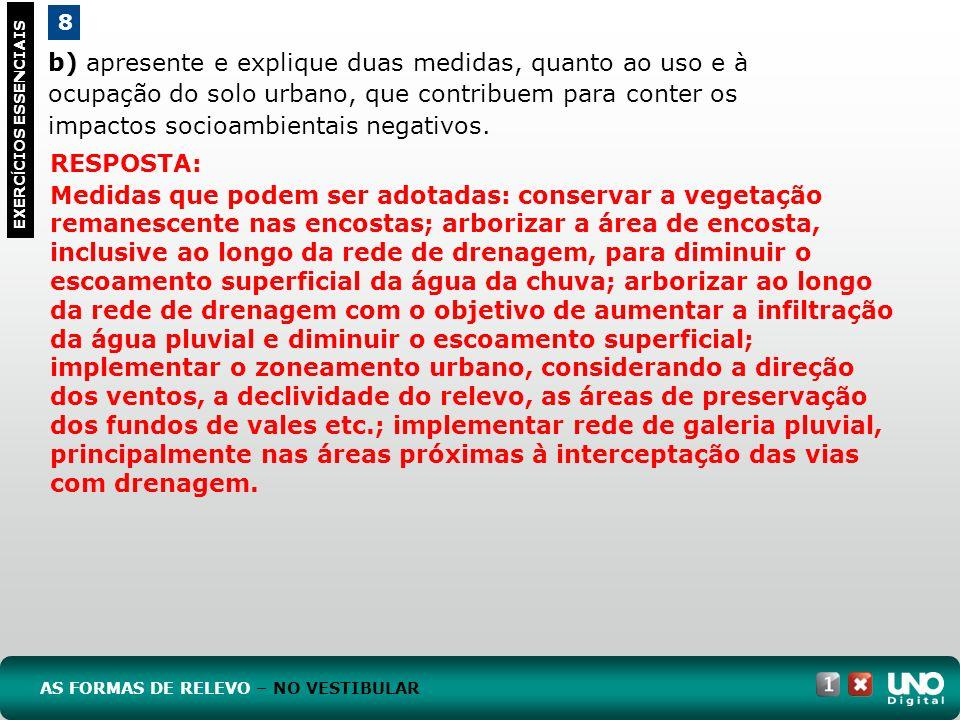 b) apresente e explique duas medidas, quanto ao uso e à ocupação do solo urbano, que contribuem para conter os impactos socioambientais negativos. 8 E
