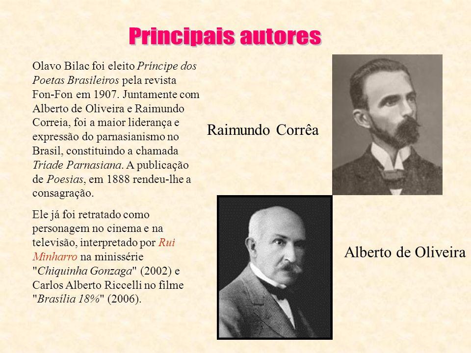 Olavo Bilac foi eleito Príncipe dos Poetas Brasileiros pela revista Fon-Fon em 1907. Juntamente com Alberto de Oliveira e Raimundo Correia, foi a maio
