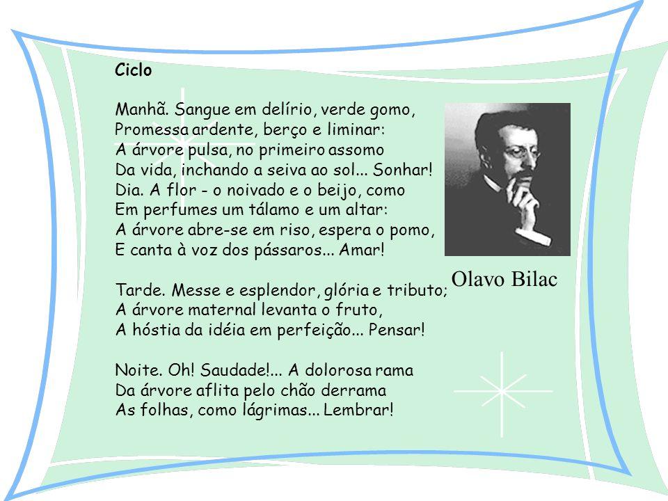 A melhor definição de Olavo Bilac é feita por Antonio Candido: admirável poeta superficial .