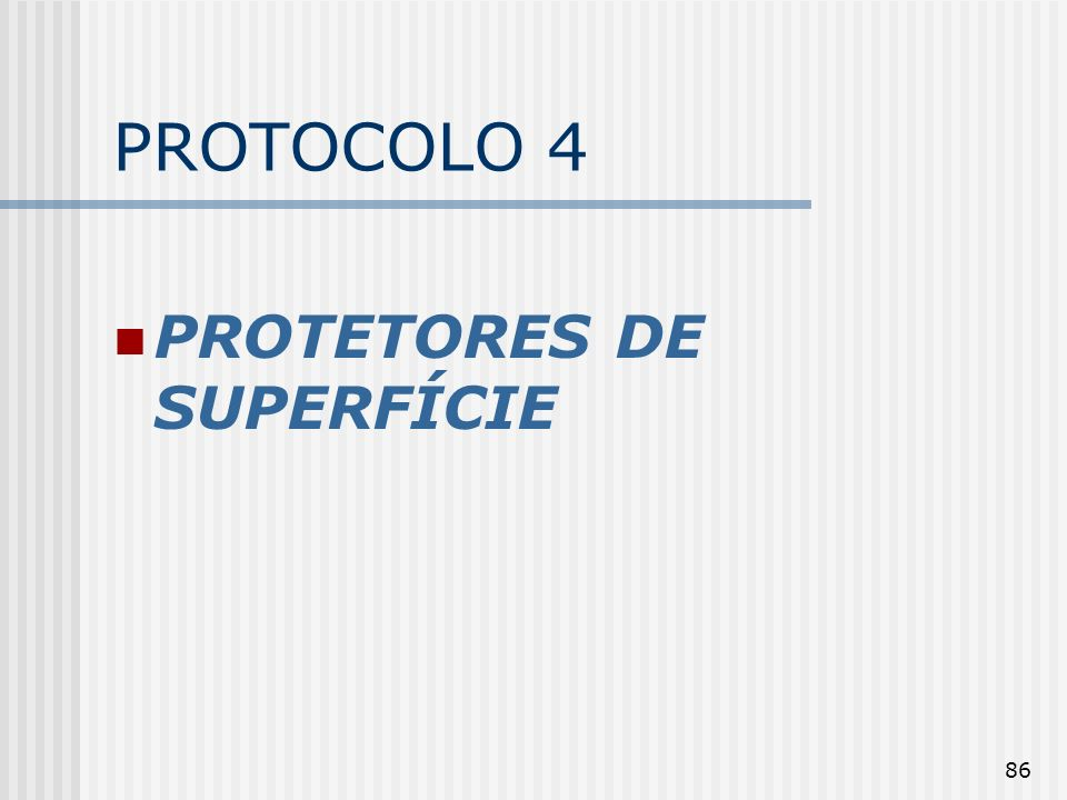 86 PROTOCOLO 4 PROTETORES DE SUPERFÍCIE