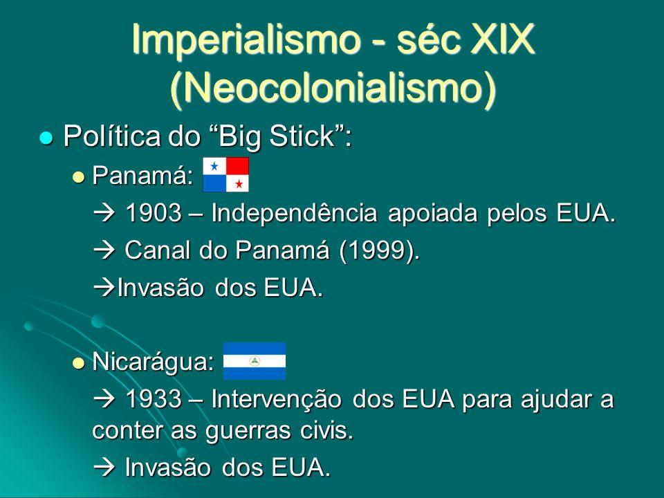Política do Big Stick: Política do Big Stick: Panamá: Panamá: 1903 – Independência apoiada pelos EUA. 1903 – Independência apoiada pelos EUA. Canal do
