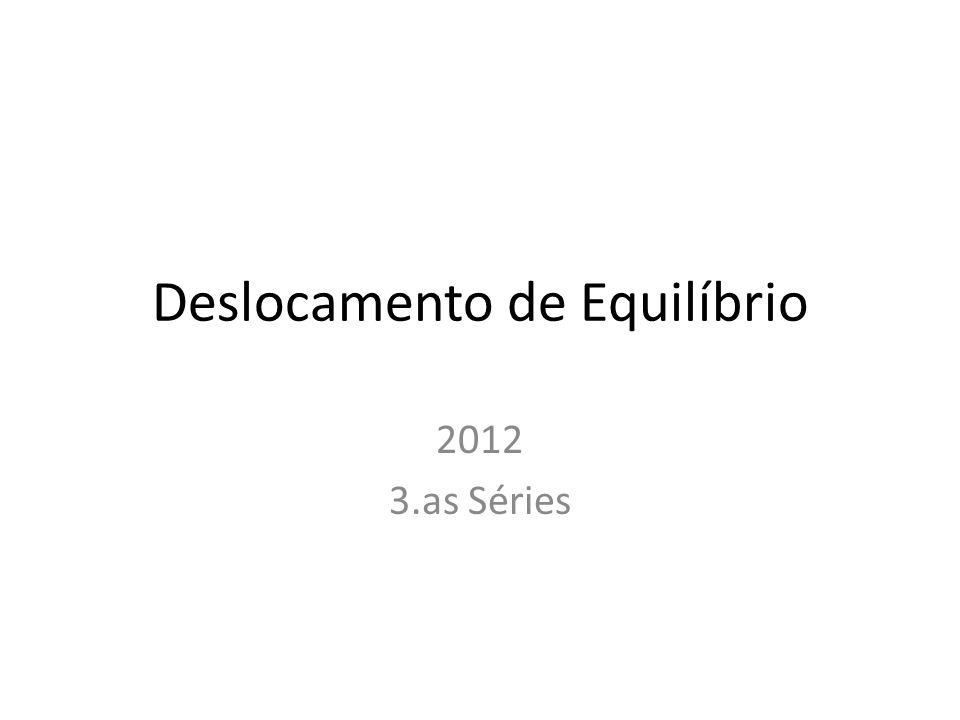 Deslocamento de Equilíbrio 2012 3.as Séries