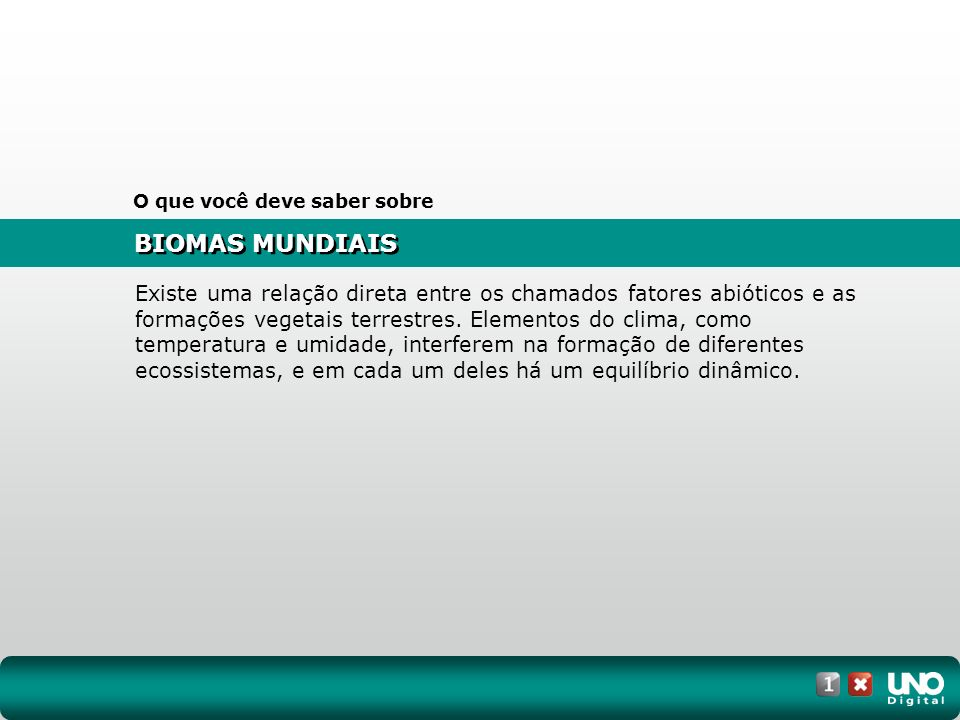 Biomas do mundo Clique na imagem para ver o mapa animado.