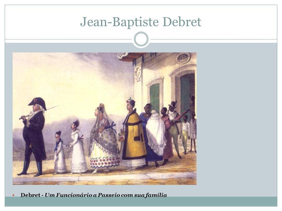 Jean-Baptiste Debret Debret - Um Funcionário a Passeio com sua família