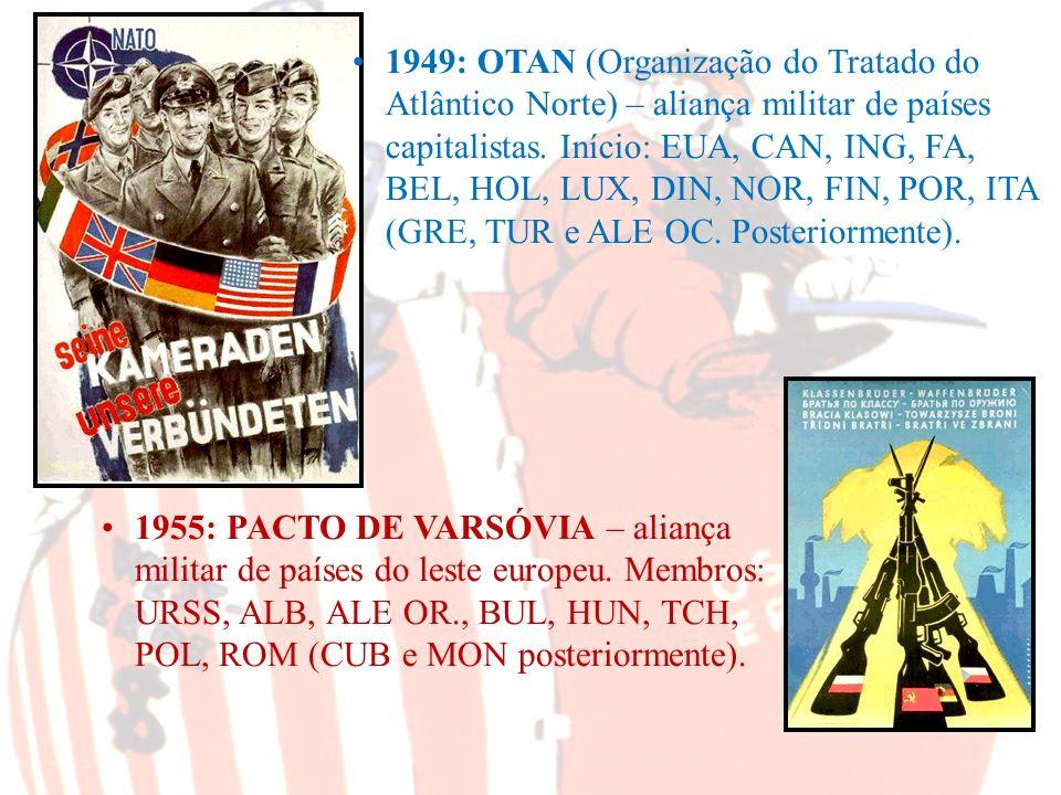 1955: PACTO DE VARSÓVIA – aliança militar de países do leste europeu. Membros: URSS, ALB, ALE OR., BUL, HUN, TCH, POL, ROM (CUB e MON posteriormente).
