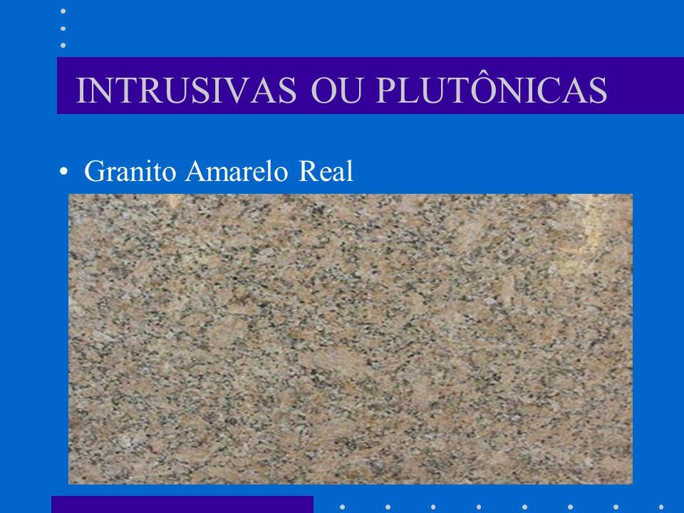 INTRUSIVAS OU PLUTÔNICAS Granito Amarelo Real