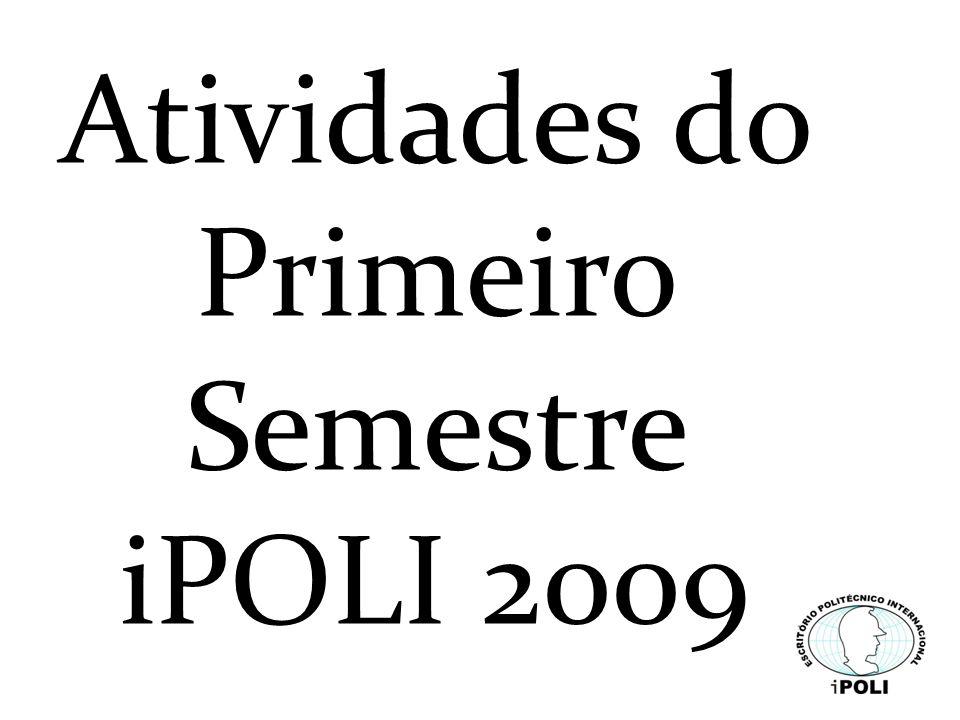 Atividades do Primeiro Semestre iPOLI 2009