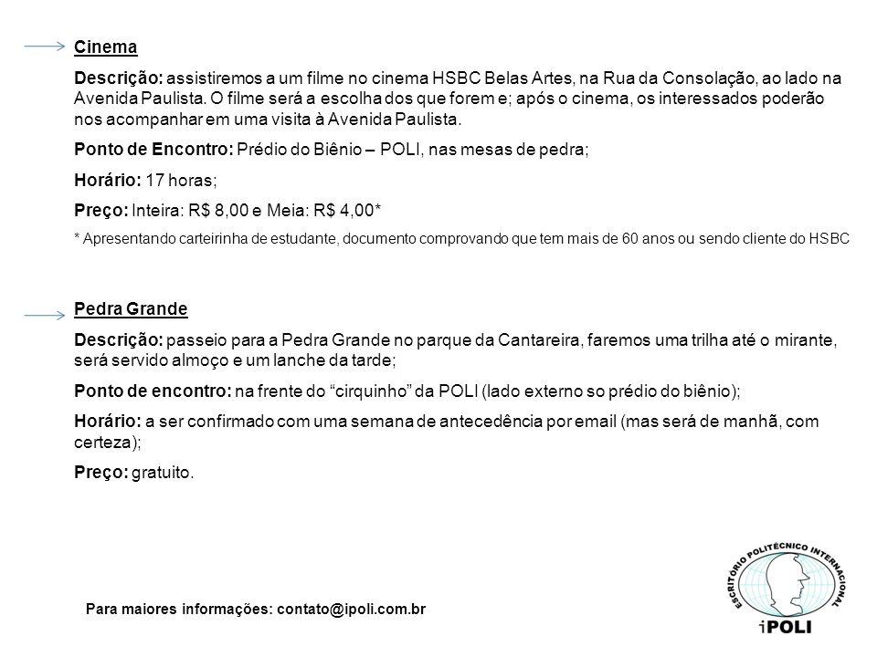 Para maiores informações, entre em contato conosco através do email: contato@ipoli.com.br