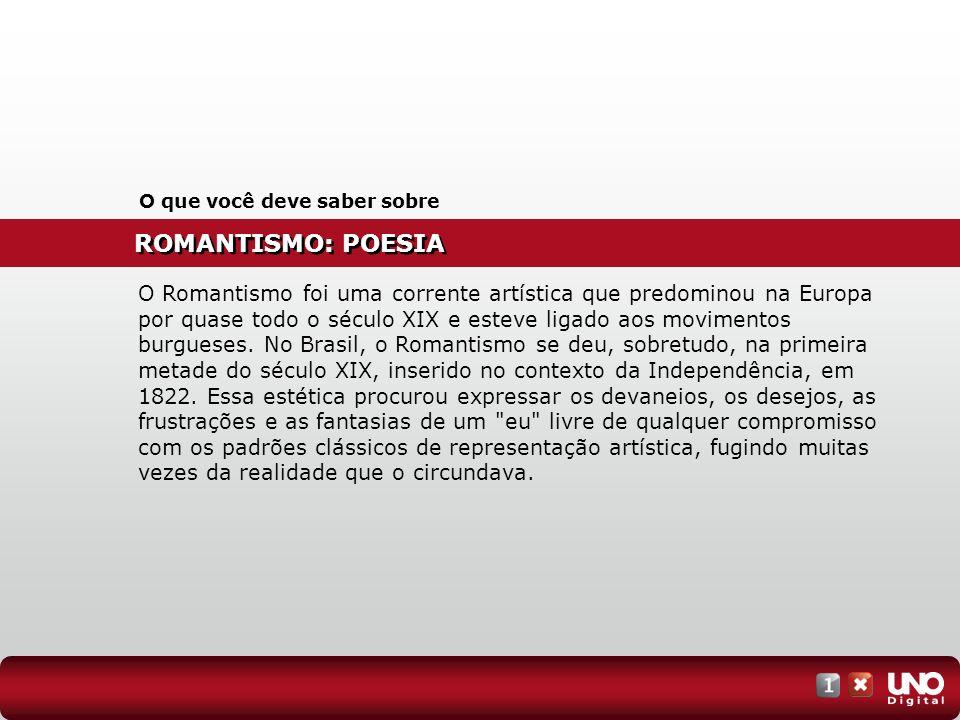 ROMANTISMO: POESIA O que você deve saber sobre O Romantismo foi uma corrente artística que predominou na Europa por quase todo o século XIX e esteve l