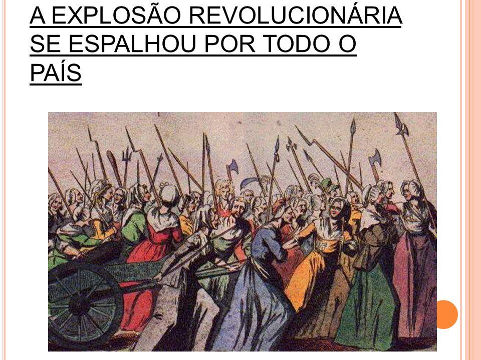 A EXPLOSÃO REVOLUCIONÁRIA SE ESPALHOU POR TODO O PAÍS