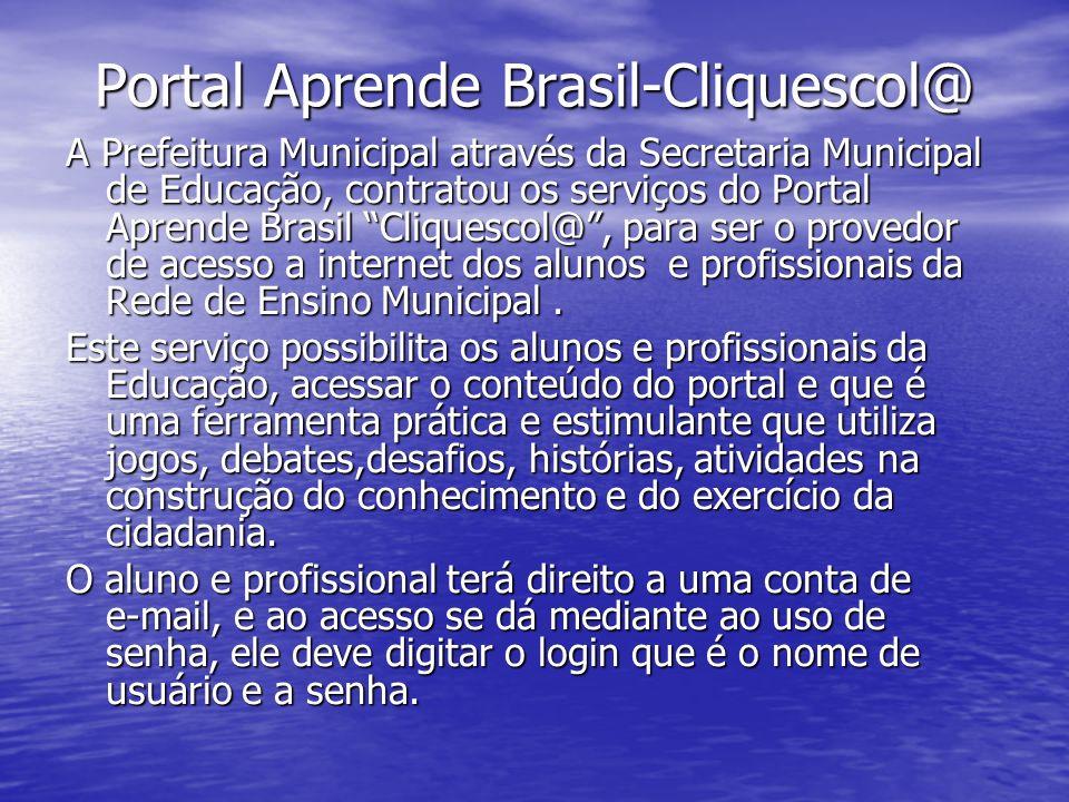 Portal Aprende Brasil Entendendo o Portal: Login é o nome de usuário para o acesso é composto pelo nome + 7 números Login é o nome de usuário para o acesso é composto pelo nome + 7 números Senha é a chave que da acesso ao conteúdo e é composta por 3 letras e 2 números.