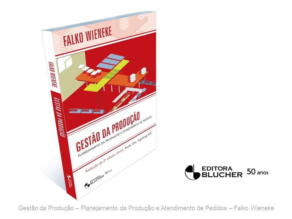 Gestão da Produção – Planejamento da Produção e Atendimento de Pedidos – Falko Wieneke