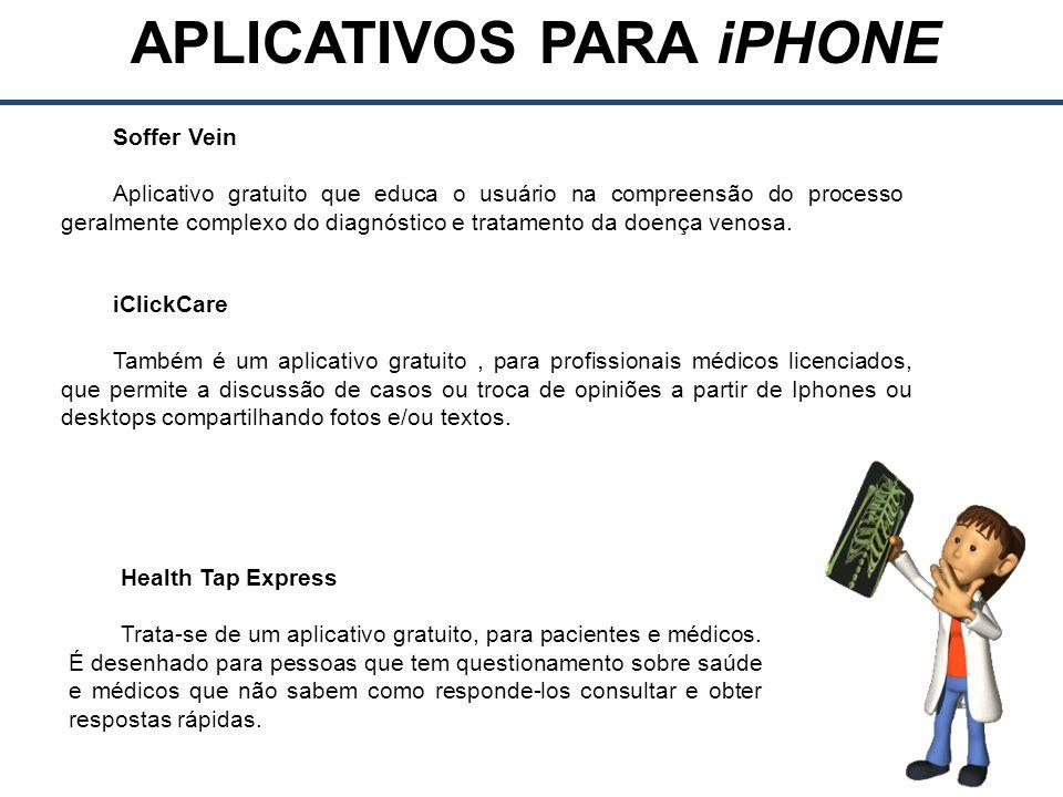 APLICATIVOS PARA iPHONE Soffer Vein Aplicativo gratuito que educa o usuário na compreensão do processo geralmente complexo do diagnóstico e tratamento da doença venosa.