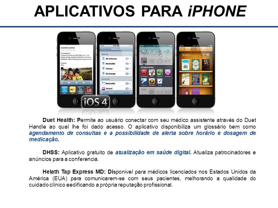 APLICATIVOS PARA iPHONE Duet Health: Permite ao usuário conectar com seu médico assistente através do Duet Handle ao qual lhe foi dado acesso.