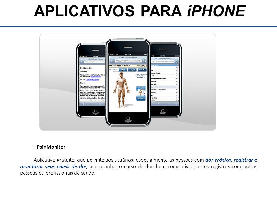 REFERÊNCIAS http://realitypod.com/2009/11/improving-patient-care-with- iphone/#ixzz1ywAXL8D7http://realitypod.com/2009/11/improving-patient-care-with- iphone/#ixzz1ywAXL8D7, acessado 25/06/2012.