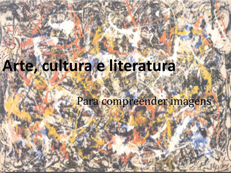 Arte, cultura e literatura Para compreender imagens