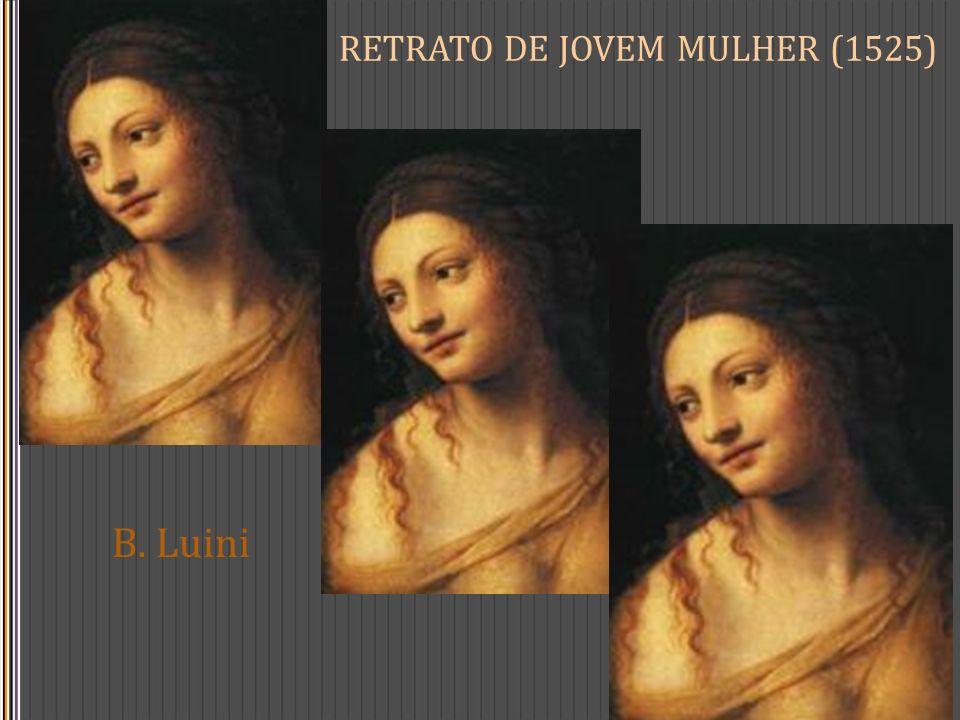 RETRATO DE JOVEM MULHER (1525) B. Luini