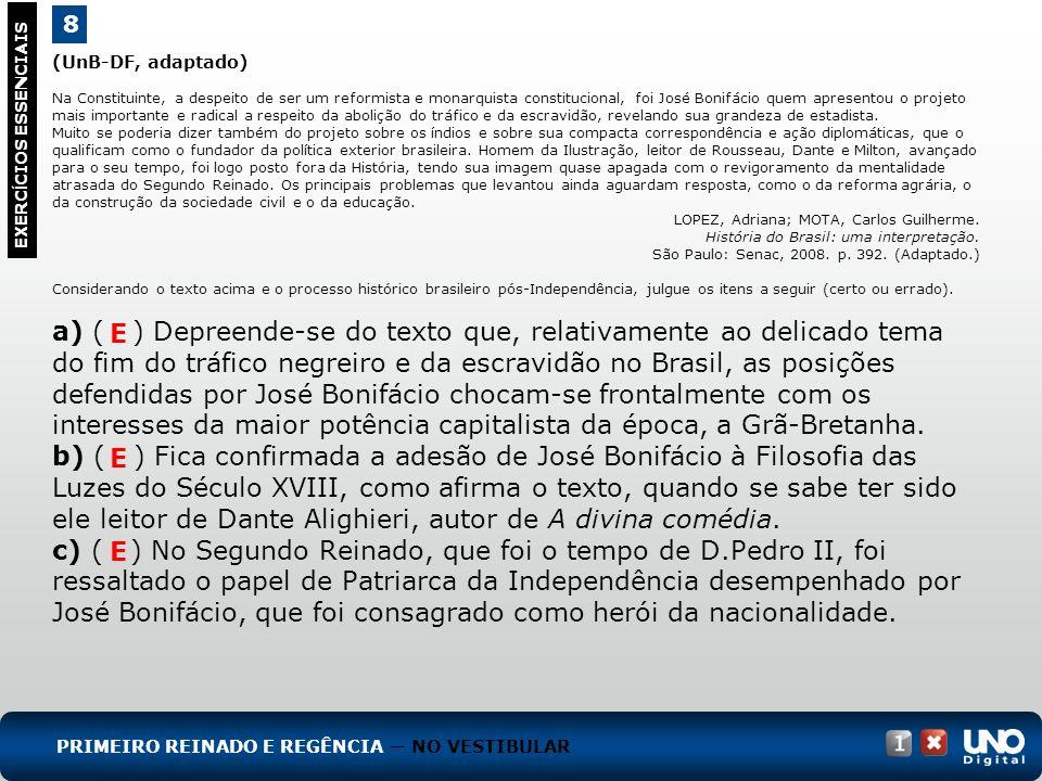 (UnB-DF, adaptado) Na Constituinte, a despeito de ser um reformista e monarquista constitucional, foi José Bonifácio quem apresentou o projeto mais im