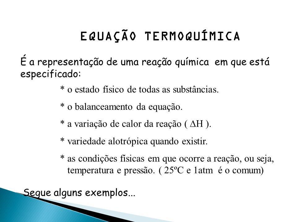 A TERMOQUÍMICA ESTUDA AS MUDANÇAS TÉRMICAS ENVOLVIDAS NAS REAÇÕES QUÍMICAS * quando envolve liberação de calor, denomina-se REAÇÃO EXOTÉRMICA. * quand