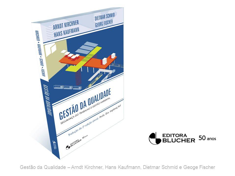 Gestão da Qualidade Segurança do Trabalho e Gestão Ambiental Capitulo 2 Manutenção Gestão da Qualidade – Arndt Kirchner, Hans Kaufmann, Dietmar Schmid e Geoge Fischer