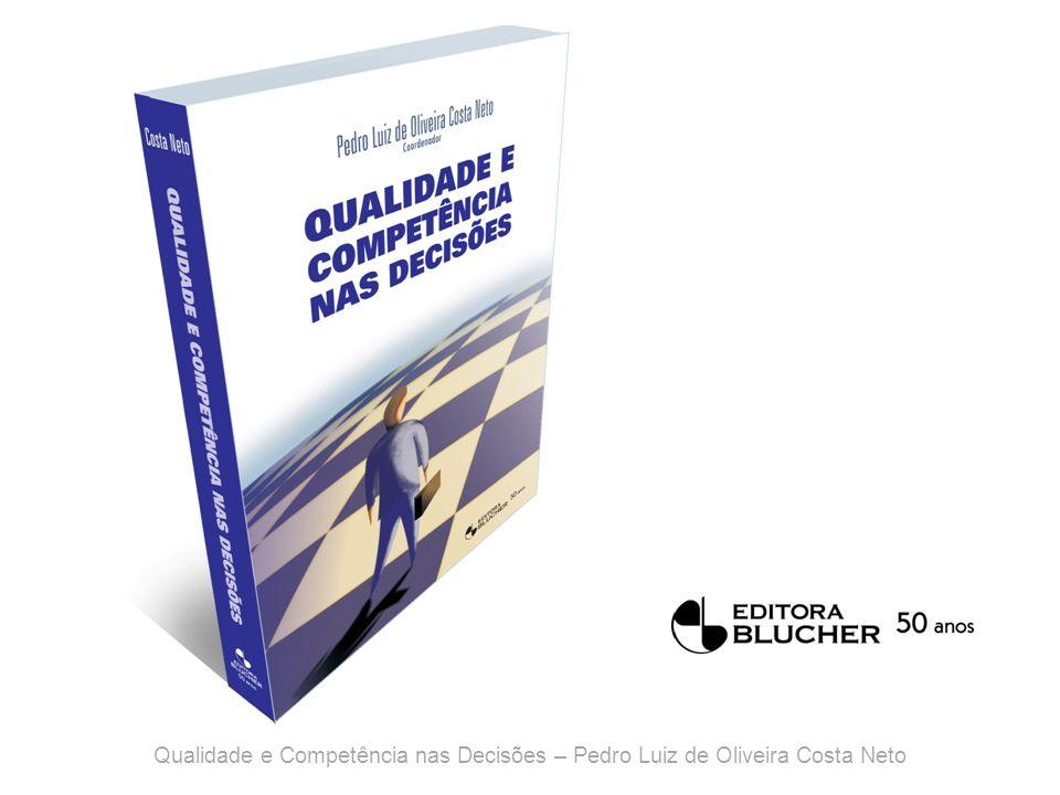Qualidade e Competência nas Decisões Capítulo 28 Anexos Qualidade e Competência nas Decisões – Pedro Luiz de Oliveira Costa Neto