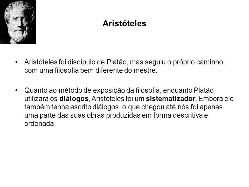 Aristóteles Aristóteles foi discípulo de Platão, mas seguiu o próprio caminho, com uma filosofia bem diferente do mestre. Quanto ao método de exposiçã