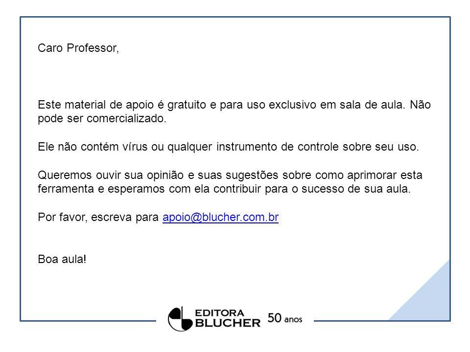 Caro Professor, Este material de apoio é gratuito e para uso exclusivo em sala de aula.