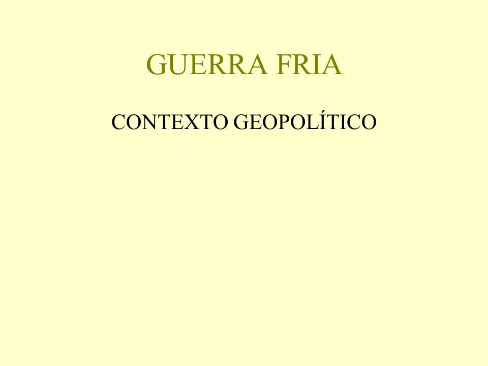 GUERRA FRIA CONTEXTO GEOPOLÍTICO