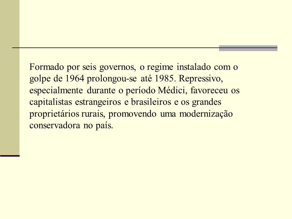 Formado por seis governos, o regime instalado com o golpe de 1964 prolongou-se até 1985. Repressivo, especialmente durante o período Médici, favoreceu