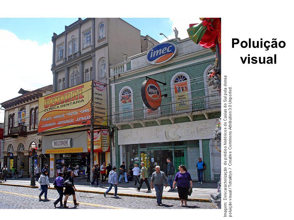 Poluição visual Imagem: Descaracterização de prédios históricos de Caxias do Sul pela densa poluição visual / Tetraktys / Creative Commons Attribution