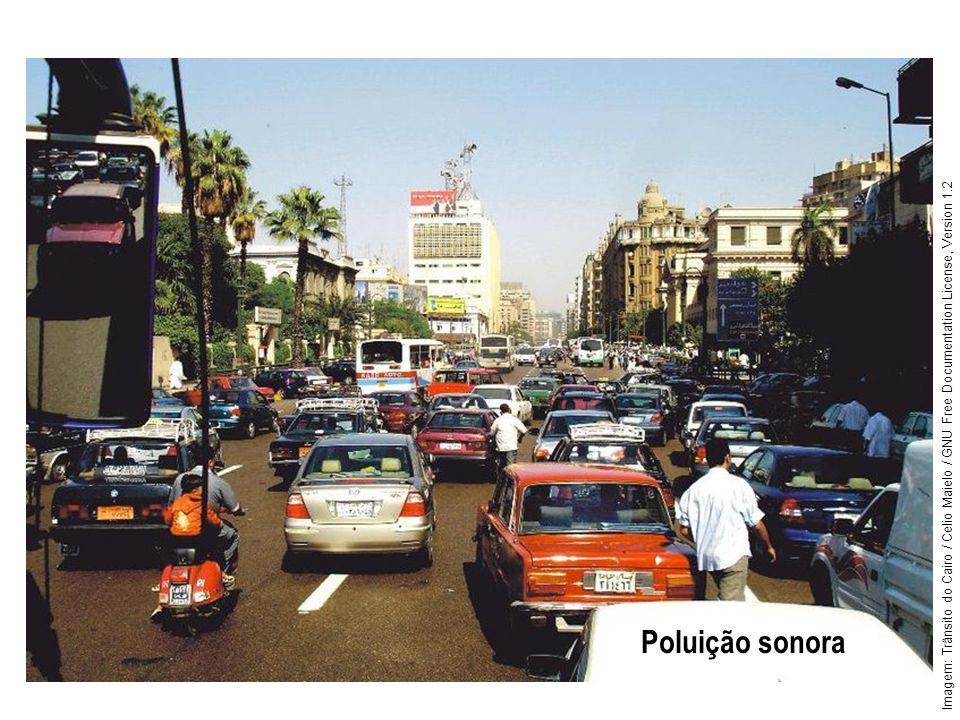 Poluição sonora Imagem: Trânsito do Cairo / Celio Maielo / GNU Free Documentation License, Version 1.2