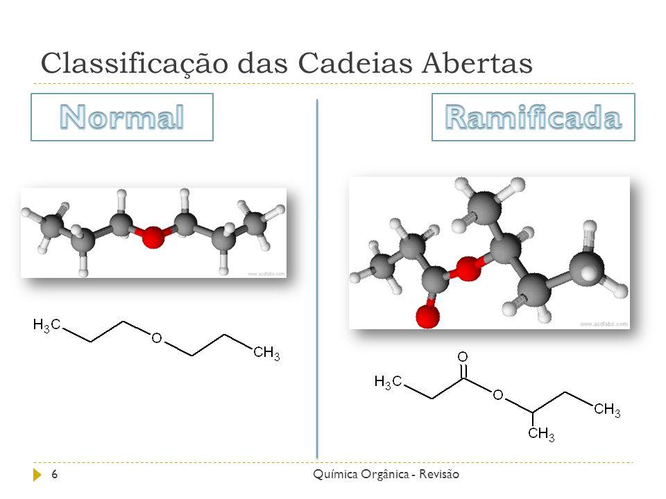 Funções Orgânicas Cadeia Carbônica que possui o grupo Carbonila em carbono secundário.