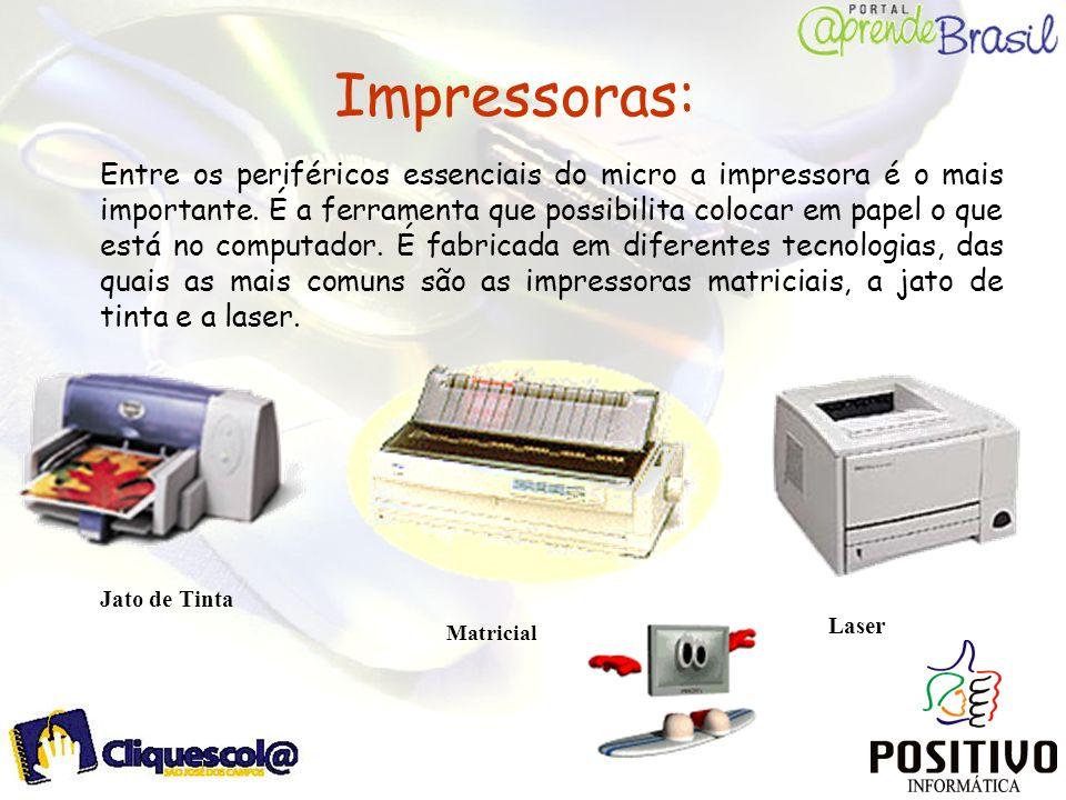 Impressoras: Entre os periféricos essenciais do micro a impressora é o mais importante. É a ferramenta que possibilita colocar em papel o que está no