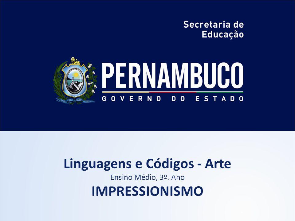 Linguagens e Códigos - Arte Ensino Médio, 3º. Ano IMPRESSIONISMO