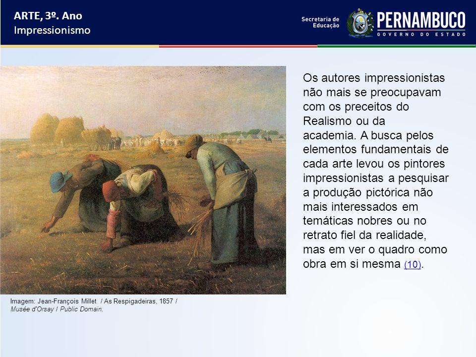 Os autores impressionistas não mais se preocupavam com os preceitos do Realismo ou da academia. A busca pelos elementos fundamentais de cada arte levo