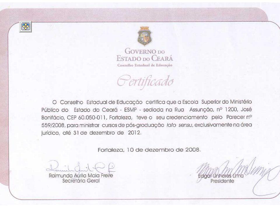 Escola Superior do Ministério Público do Estado do Ceará Credenciamento da E$MP junto ao Conselho de Estadual de Educação – CEE