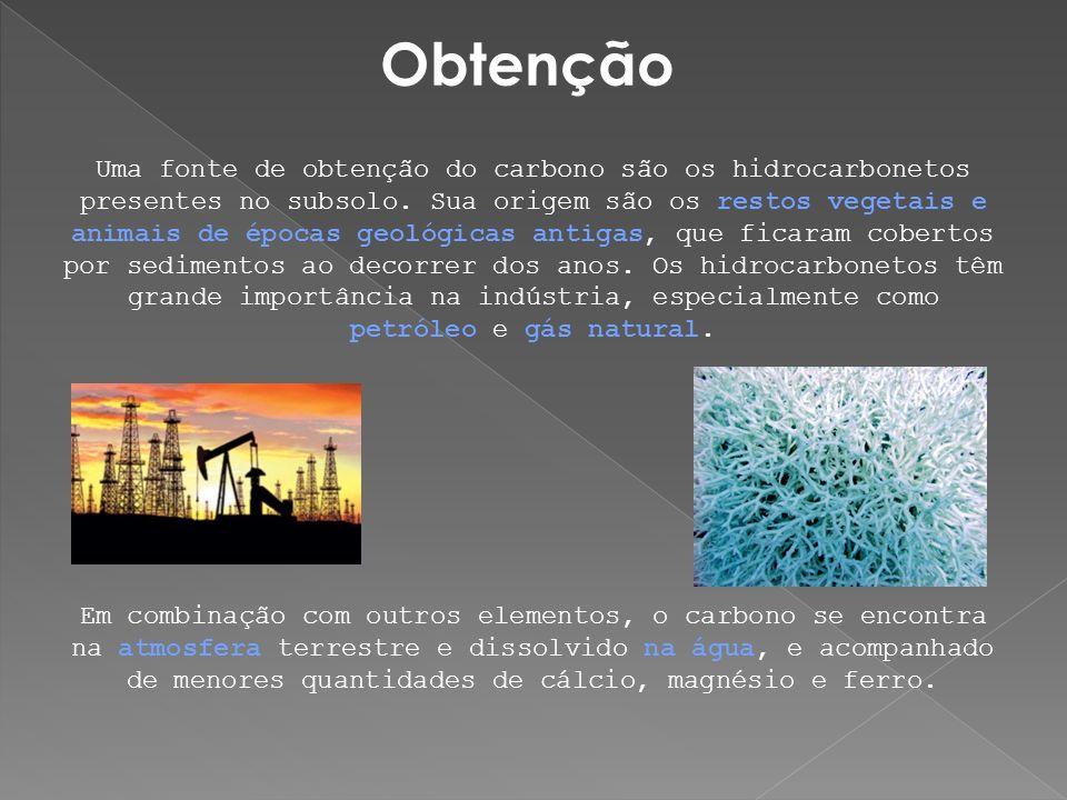 Obtenção Uma fonte de obtenção do carbono são os hidrocarbonetos presentes no subsolo. Sua origem são os restos vegetais e animais de épocas geológica