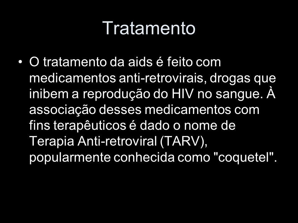 Tratamento O tratamento da aids é feito com medicamentos anti-retrovirais, drogas que inibem a reprodução do HIV no sangue.