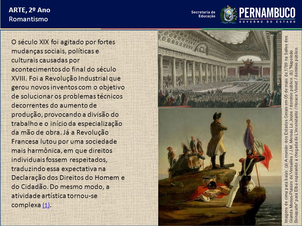 ARTE, 2º Ano Romantismo O século XIX foi agitado por fortes mudanças sociais, políticas e culturais causadas por acontecimentos do final do século XVI