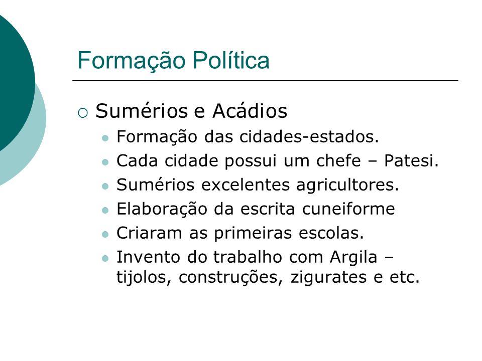 Formação Política Sumérios e Acádios Formação das cidades-estados. Cada cidade possui um chefe – Patesi. Sumérios excelentes agricultores. Elaboração