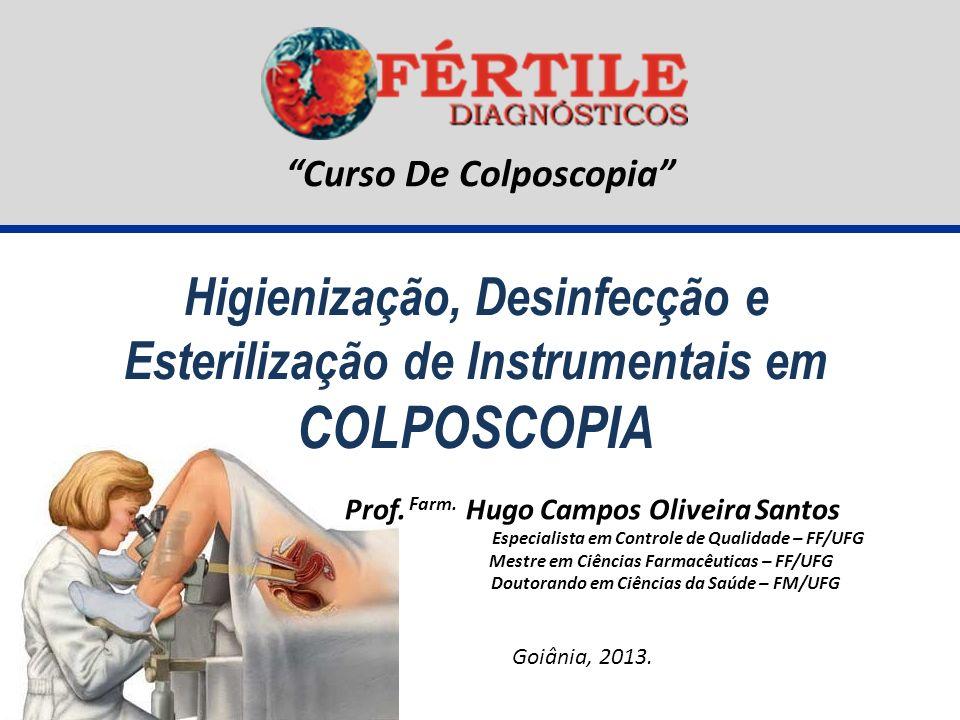 Goiânia, 2013.Curso De Colposcopia Prof. Farm.