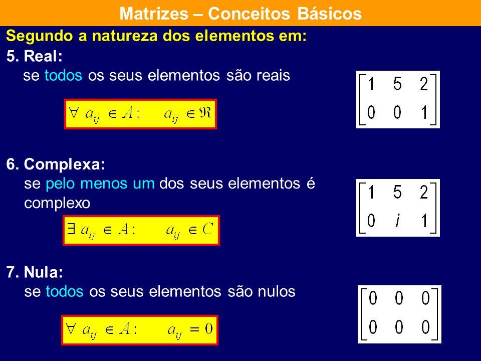 Segundo a forma em: 1. Retangular 2. Quadrada 4. Coluna 3. Linha Se o número de linhas é diferente do número de colunas Se o número de linhas é igual