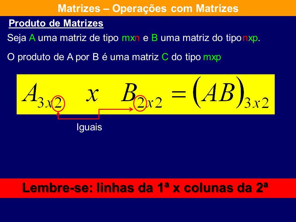 Então, se todos os produtos a seguir indicados forem definidos, as seguintes propriedades são válidas: Dadas as matrizes A, B e C, e a um escalar. Mat